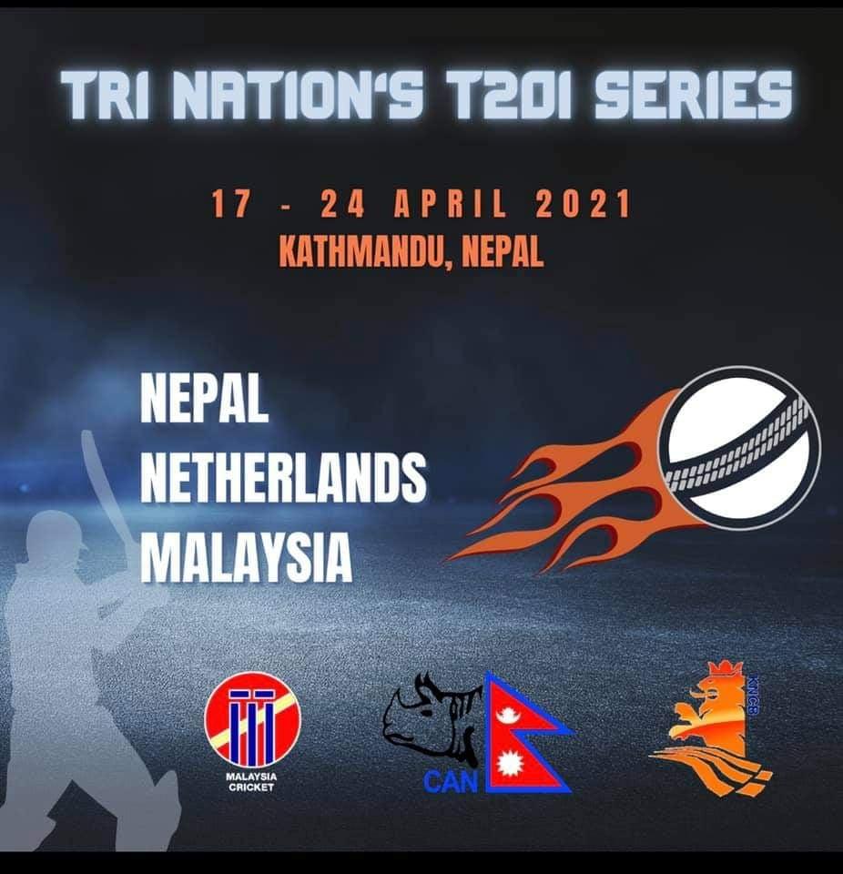 नेपाल मलेसिया र नेदरल्याण्डविचकाे टी-२० सिरिज बैशाख ४ गतेबाट हुने